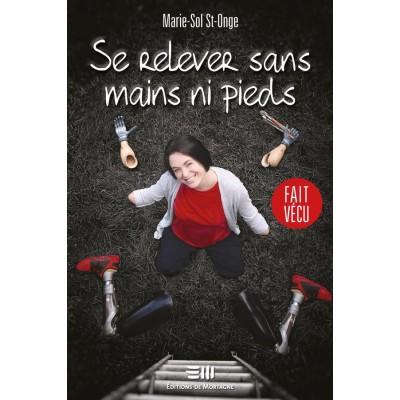 """""""Se relever sans mains ni pieds"""" écrit par Marie-Sol St-Onge"""