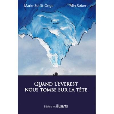 """""""Quand l'Everest nous tombe sur la tête"""" écrit par Alin Robert et Marie-Sol St-Onge"""